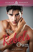 The Rebel's Own (Crimson Romance) by M.O.…
