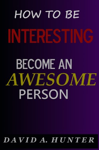 how-to-be-interesting-become-an-awesome-person