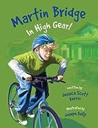 Martin Bridge: In High Gear! by Jessica…