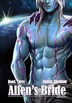Alien's Bride Book Three by Yamila Abraham
