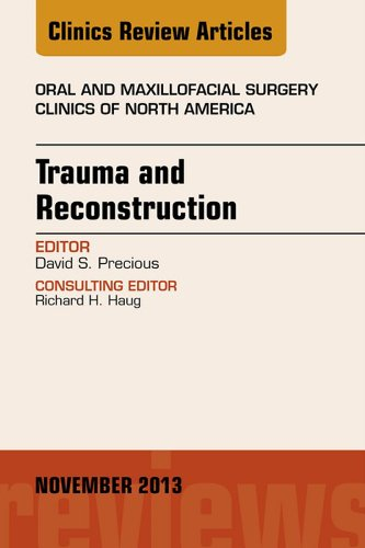 trauma-and-reconstruction-an-issue-of-oral-and-maxillofacial-surgery-clinics-e-book-the-clinics-dentistry