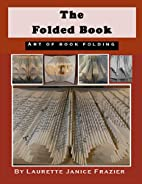 The Folded Book by Laurette Frazier
