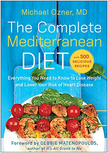 the-complete-mediterranean-diet-everything-you-need-to-know-to-lose-weight-and-lower-your-risk-of-heart-disease-with-500-delicious-recipes