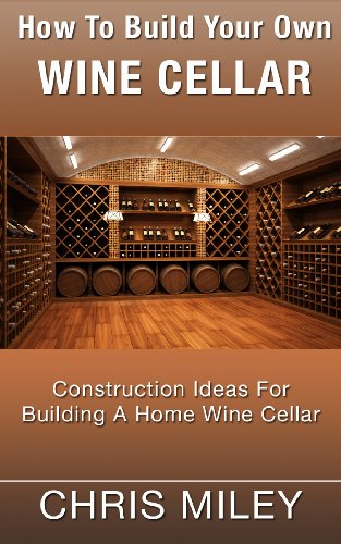 how-to-build-your-own-wine-cellar-construction-ideas-for-building-a-home-wine-cellar
