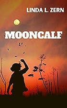 Mooncalf by Linda L. Zern