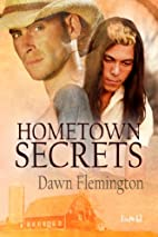 Hometown Secrets by Dawn Flemington