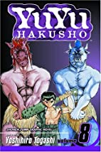 YuYu Hakusho, Vol. 8: Open Your Eyes!! by…