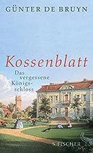 Kossenblatt: Das vergessene Königsschloss…