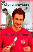 Redheaded Trouble by Diana Sheridan