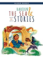 From Haroun and the Sea of Stories by Salman…