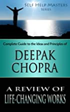 Self Help Masters - Deepak Chopra: A Review…