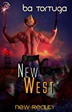 New West (New Reality, Book Ten) by BA…