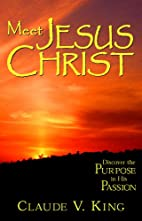 Meet Jesus Christ: Discover the Purpose in…