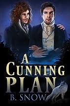 A Cunning Plan by B. Snow