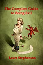 The Complete Guide to Being Evil by Laura…