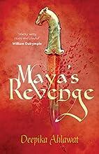 Maya's Revenge by Deepika Ahalwat