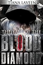The Tale of the Blood Diamond by Tiana…