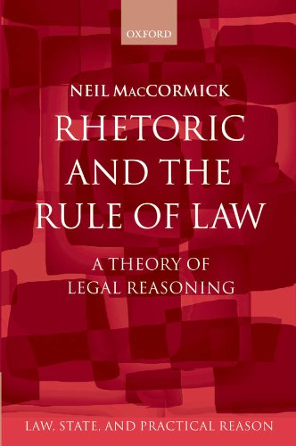 rhetoric-and-the-rule-of-law-a-theory-of-legal-reasoning-law-state-and-practical-reason