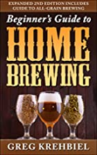 Beginner's Guide to Home Brewing by…