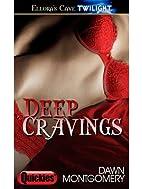 Deep Cravings by Dawn Montgomery