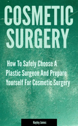 cosmetic-surgery-how-to-safely-choose-a-plastic-surgeon-and-prepare-yourself-for-cosmetic-surgery