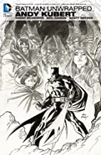 Batman Unwrapped by Andy Kubert by Andy…