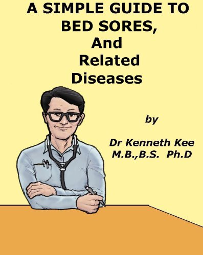 a-simple-guide-to-bedsores-treatment-and-related-conditions-a-simple-guide-to-medical-conditions
