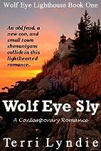 Wolf Eye Sly (Wolf Eye Lighthouse Series…