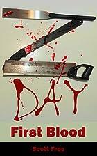 Z-Day: First Blood (The Zombie Apocalypse)…