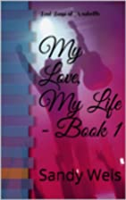 My Love, My Life - Book 1: Bad Boys of…