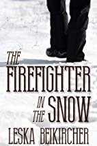 The Firefighter in the Snow by Leska…