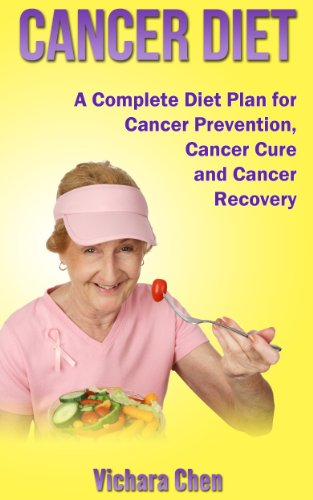 cancer-diet-cancer-nutrition-a-complete-diet-plan-for-cancer-prevention-cancer-cure-and-cancer-recovery-cancer-foods-book-1