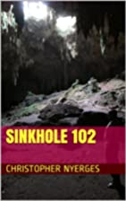 Sinkhole 102 (The Tunnel Series) by…