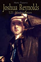 Joshua Reynolds: 121 Masterpieces (Annotated…