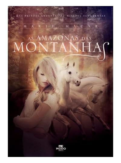 As Amazonas Das Montanhas, por Marih Macar