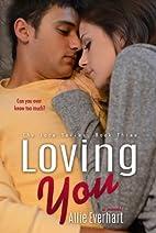Loving You (Jade, #3) by Allie Everhart