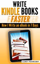 Write Kindle eBooks Faster: How I Write and…
