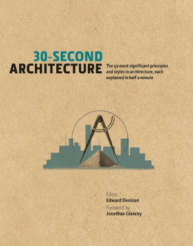 30-second-architecture-the-50-most-significant-principles-and-styles-in-architecture-each-explained-in-half-a-minute-30-second