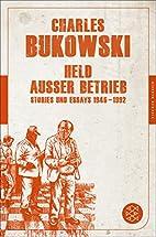 Held außer Betrieb: Stories und Essays 1946…