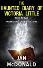The Haunted Diary of Victoria Little (A Mike…