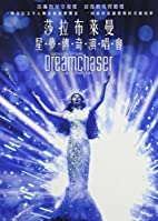 Dreamchaser: In Concert by Sarah Brightman
