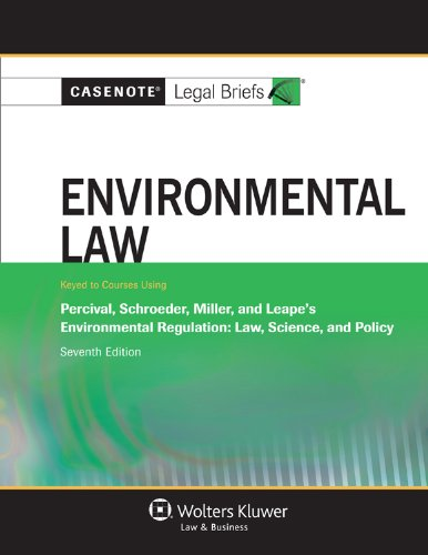 casenote-legal-briefs-environmental-law-keyed-to-percival-schroeder-miller-and-leape-seventh-edition