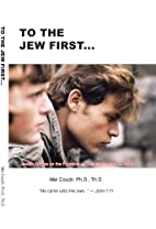 To the Jew First: Salvation by Mal Couch