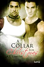 A Collar for Christmas by A.E. Lawless