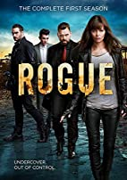 Rogue: The Complete First Season by Brian…