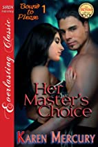 Her Master's Choice [Bound to Please 1]…