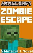 Minecraft: Zombie Escape - A Minecraft Novel…