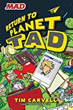 Return to Planet Tad by Tim Carvell