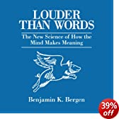 Louder Than Words: The New Science of How the Mind Makes Meaning (Unabridged)