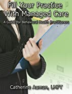 Fill Your Practice with Managed Care by…